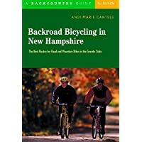 Backroad Bicycling in New Hampshire: The Best Route For Road And Mountain Bikes In The Granite State