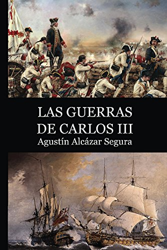 Las Guerras de Carlos III (Spanish Edition) by [Alcazar Segura, Agustin]