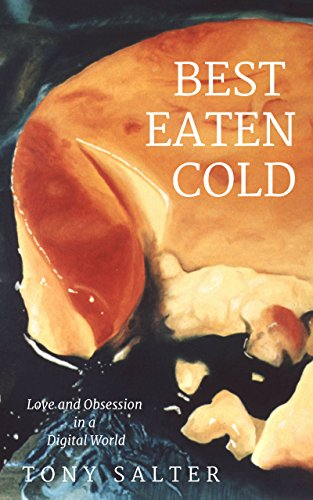 Best Eaten Cold: The terrifyingly believable new psychological thriller from Tony Salter by [Salter, Tony]