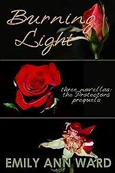 Burning Light (The Protectors Prequels Omnibus Edition)