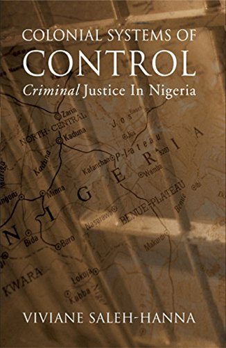 Colonial Systems of Control: Criminal Justice in Nigeria (Alternative Perspectives in Criminology)