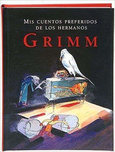 Mis cuentos preferidos de los hermanos Grimm Tiempo de ...