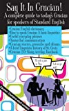 Say it in Crucian : A Complete Guide to Today's Crucian for Speakers of Standard English, Robin Sterns, 091661106X
