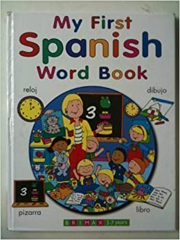 My First Spanish Word Book (My First Books): 9781858543949: Amazon.com: Books