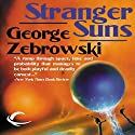 Stranger Suns Audiobook by George Zebrowski Narrated by William Dufris