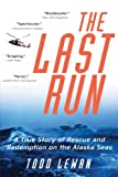 The Last Run, Todd Lewan, 0060956232