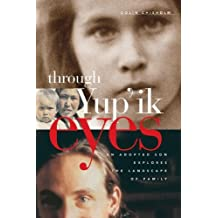 Through Yup'ik Eyes: An Adopted Son Explores the Landscape of Family