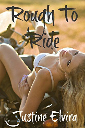 Rough To Ride Kindle Edition By Justine Elvira Eileen Proksch