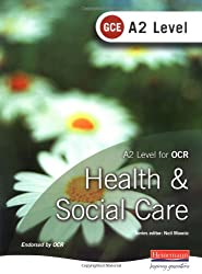 A2 GCE Health and Social Care Student Book for OCR