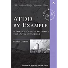 ATDD by Example: A Practical Guide to Acceptance Test-driven Development (Addison-Wesley Signature) by G?rtner, Markus, G?rtner, Markus (2012) Paperback