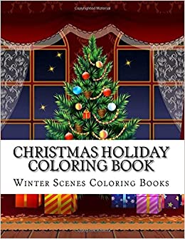 Christmas Holiday Coloring Book Easy Large Print Winter Scenes For Adults Seniors And Children Festive