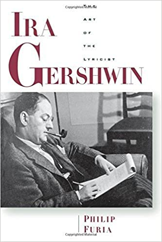 Ira Gershwin: The Art of the Lyricist by Philip Furia (1997-07-24)