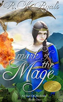 Mark of the Mage (The Scribes of Medeisia, Book 1) by [Ryals, R.K.]