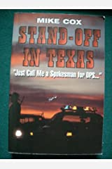 Stand-Off in Texas: Just Call Me A Spokesman for DPS Paperback