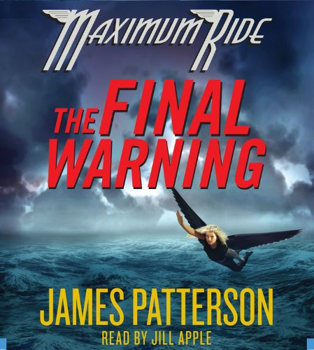 The Final Warning (Maximum Ride, Book 4)