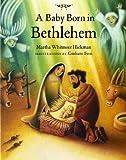 A Baby Born in Bethlehem, Martha Whitmore Hickman, 0807555231