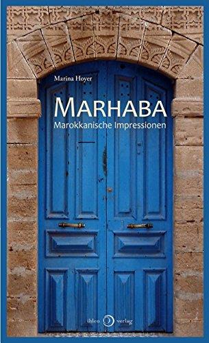 Marhaba: Marokkanische Impressionen
