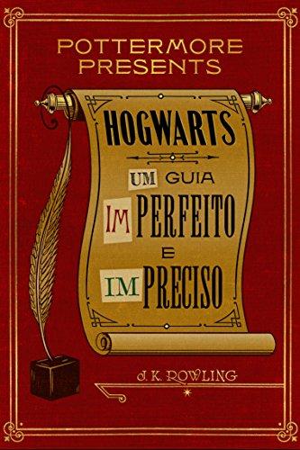 Hogwarts: Um guia imperfeito e impreciso (Pottermore Presents - Português do Brasil)