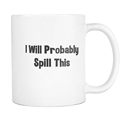 Amazoncom Clumsy Coffee Mug Quotes To Make Them Laugh Mean People