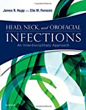Head, Neck, and Orofacial Infections: An Interdisciplinary Approach, 1e
