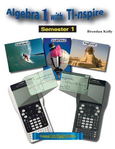 Algebra 1 with TI-nspire: Semester 1