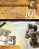 Genealogy 101: How to Trace Your Family's History and Heritage (National Genealogical Society Guides)