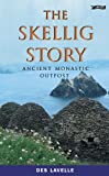 Download The Skellig Story: Ancient Monastic Outpost in PDF ePUB Free Online