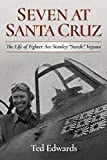 Seven at Santa Cruz: The Life of Fighter Ace
