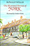 The Illustrated Portrait of York, Willis, Ronald, 0709034687
