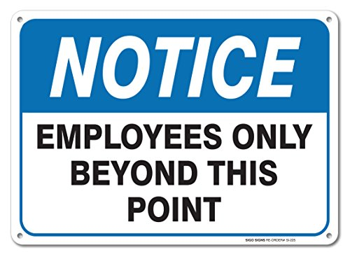 Employees Only Sign -Notice Employees Only Beyond This Point Sign By SigoSigns- Large 7 x 10 Inch Rust Free Aluminum - UV Printed With Professional Graphics-Easy To Mount Indoors & Outdoors Use