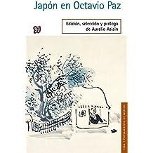 Japón en Octavio Paz (Vida Y Pensamiento De Mexico) (Spanish Edition) Nov 13, 2014