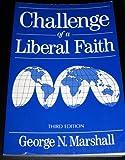 Challenge of a Liberal Faith, George N. Marshall, 0933840314