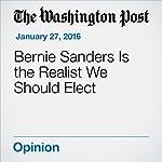 Bernie Sanders Is the Realist We Should Elect | Katrina vanden Heuvel