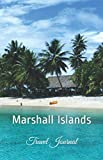 Marshall Islands Travel Journal: Perfect Size 100 Page Travel Notebook Diary