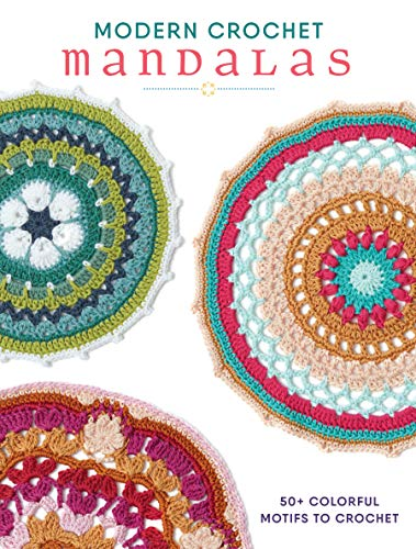 Modern Crochet Mandalas: 50+ Colorful Motifs to - Handled Pattern