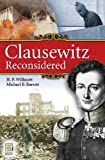Clausewitz Reconsidered, Michael B. Barrett and H. P. Willmott, 0313362769