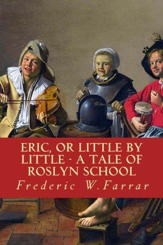 Eric, or Little By Little - A Tale Of Roslyn School