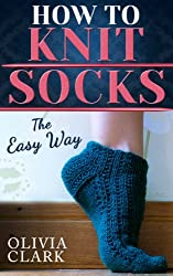 How to Knit Socks: Quick and Easy (Learn How to Knit) (English Edition)