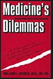 Medicine's Dilemmas, William L. Kissick, 0300059647
