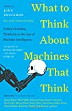 """What to Think About Machines That Think - Today's Leading Thinkers on the Age of Machine Intelligence"" av John Brockman"