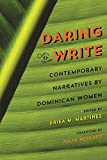 img - for Daring to Write: Contemporary Narratives by Dominican Women book / textbook / text book