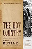 Front cover for the book The Hot Country (Christopher Marlowe Cobb Thriller) by Robert Olen Butler