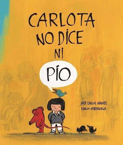 Carlota no dice ni pío (Somos8) Tapa dura – 27 oct 2014 José Carlos Andrés Emilio Urberuaga NubeOcho 8494292935