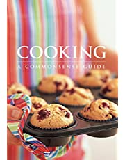 Cooking: A Commonsense Guide