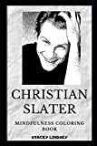 Christian Slater Mindfulness Coloring Book (Christian Slater Mindfulness Coloring Books)