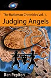 Judging Angels: Ideas are in the air until they are in your mind, judge the good ones first, some are lies. (The Radioman Chronicles Book 1)