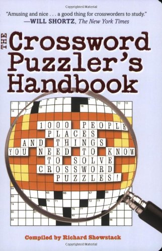 The Crossword Puzzler S Handbook 1000 People Places And Things You Need To Know To Solve Crossword Puzzles Showstack Richard 9781604330229 Amazon Com Books