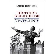 Histoire religieuse des Etats-Unis (Au fil de l'histoire)