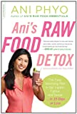 Ani's Raw Food Detox, Ani Phyo, 0738216518