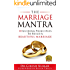 The Marriage Mantra: 10 Guiding Principles to Build a Beautiful Marriage